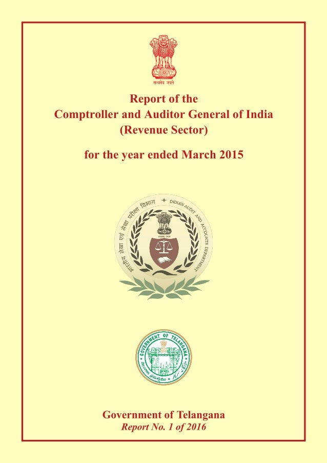 Report of the Comptroller and Auditor General of India (Revenue Sector) for the year ended March 2015 Government of Telang...