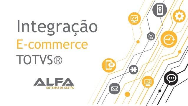 Integração E-commerce TOTVS®