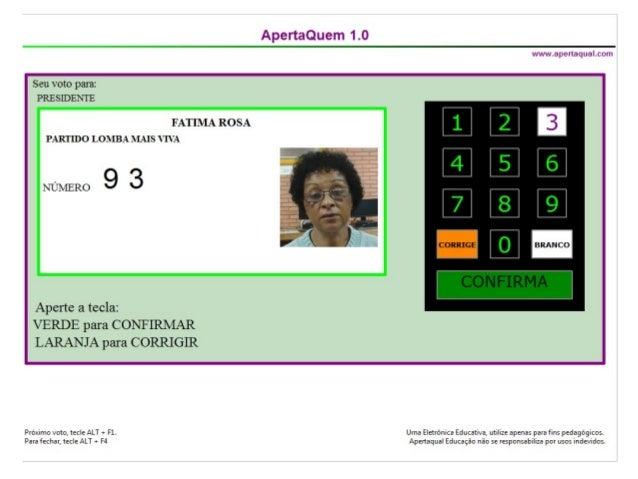 ApertaQuem 1.0  urww. apertaqual. com  Seu voto para:  PRESIDENTE  FAIELA ROSA PARTIDO LOMBA MAIS ÍVA  NÚMERO 9 3  Aperte ...