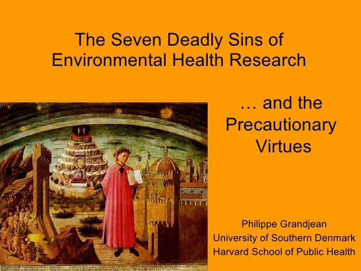 The Seven Deadly Sins of Environmental Health Research                       … and the                     Precautionary  ...