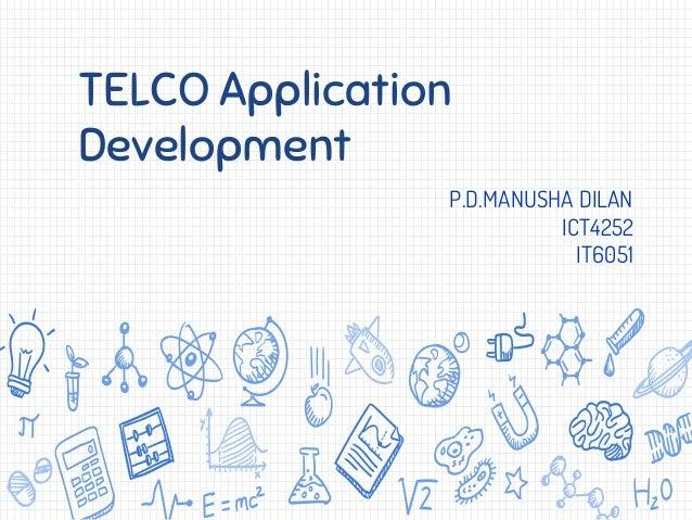 TELCO Application Development P.D.MANUSHA DILAN ICT4252 IT6051