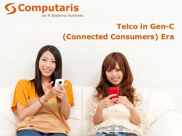 Telco in Gen-C (Connected Consumers) Era