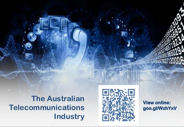The Australian Telecommunications Industry  View online: goo.gl/WzhYxV