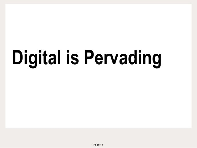 Page 14 Digital is Pervading