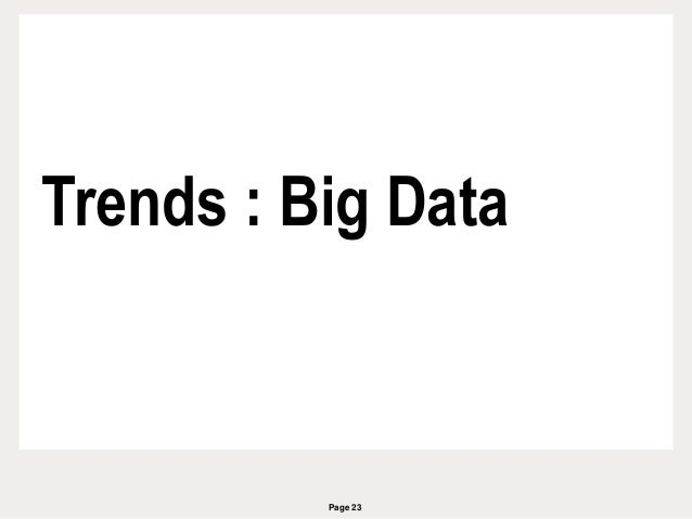 Page 23 Trends : Big Data