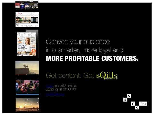Convert your audience into smarter, more loyal and MORE PROFITABLE CUSTOMERS. Get content. Get   sQills, part of Sanoma 00...