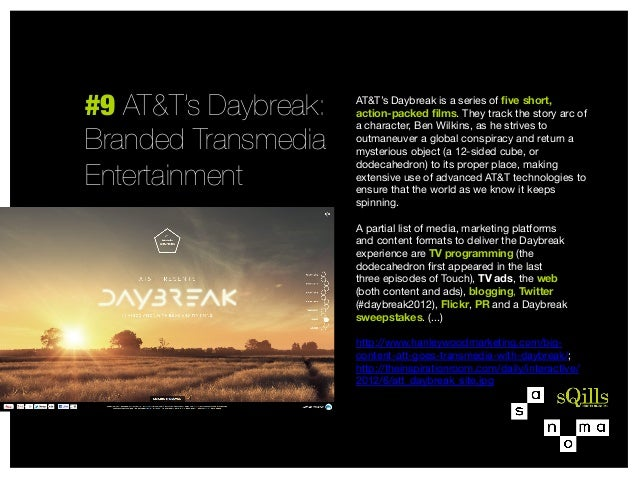 #9 AT&T's Daybreak: Branded Transmedia Entertainment  AT&T'sDaybreak is a series of five short, action-packed films. Theyt...