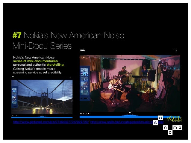 #7 Nokia's New American Noise Mini-Docu Series Nokia's New American Noise  series of mini-documentaries: personal and auth...