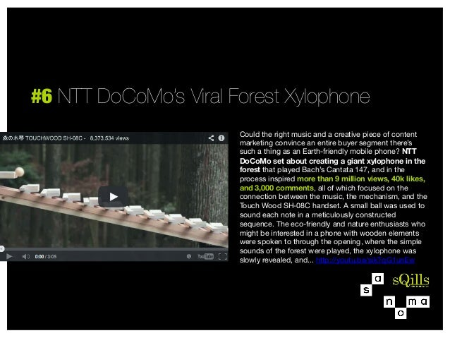 #6 NTT DoCoMo's Viral Forest Xylophone Could the right music and a creative piece of content marketing convince an entire ...