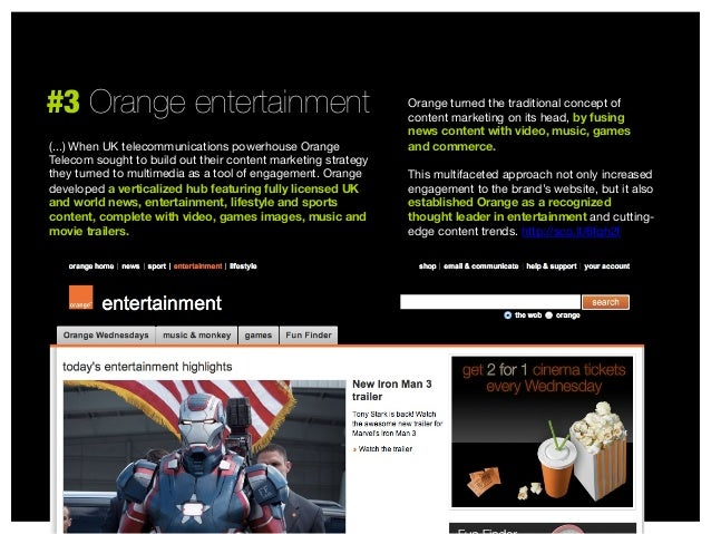 #3 Orange entertainment (...) When UK telecommunications powerhouse Orange Telecom sought to build out their content marke...