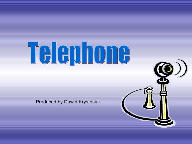 Produced by Dawid Krystosiuk Telephone