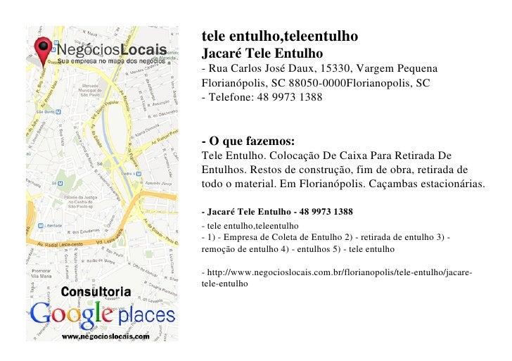 tele entulho,teleentulhoJacaré Tele Entulho- Rua Carlos José Daux, 15330, Vargem PequenaFlorianópolis, SC 88050-0000Floria...
