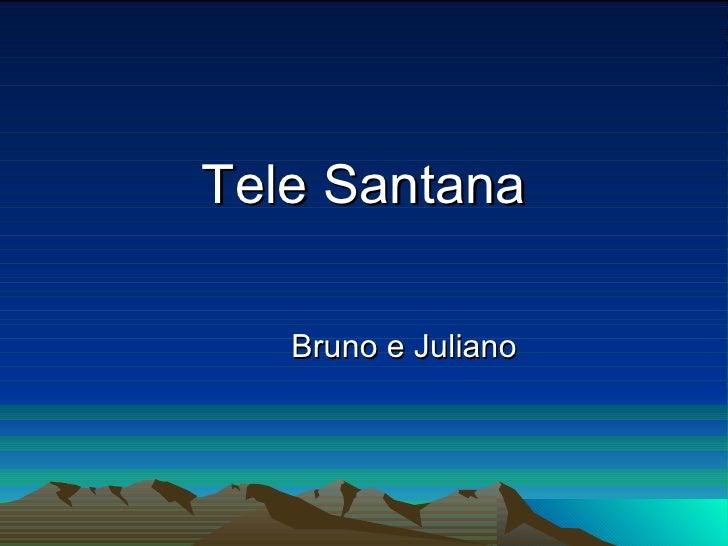 Tele Santana Bruno e Juliano