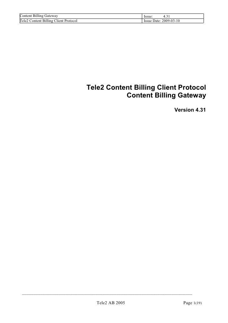 Content Billing Gateway                                    Issue:       4.31 Tele2 Content Billing Client Protocol        ...
