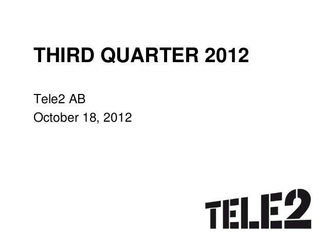THIRD QUARTER 2012Tele2 ABOctober 18, 2012