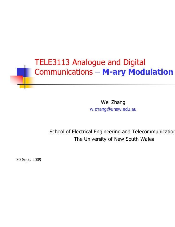 TELE3113 Analogue and Digital         Communications – M-ary Modulation                                     Wei Zhang     ...