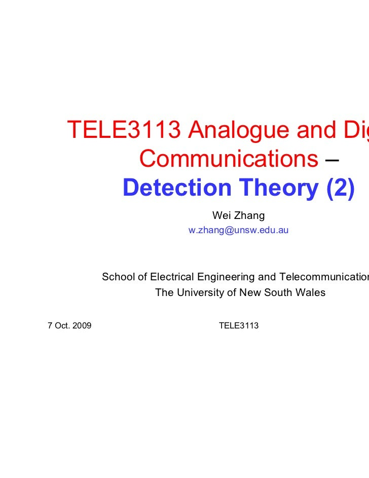 TELE3113 Analogue and Digital         Communications –        Detection Theory (2)                                   Wei Z...