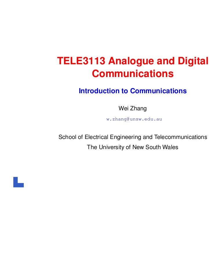 TELE3113 Analogue and Digital      Communications       Introduction to Communications                      Wei Zhang     ...