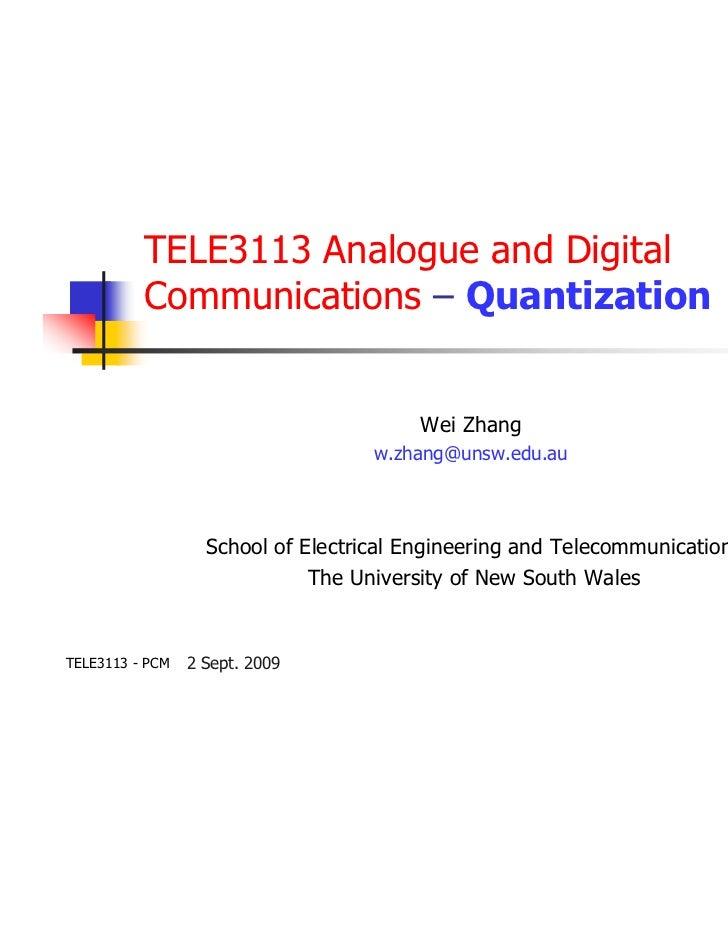 TELE3113 Analogue and Digital          Communications – Quantization                                        Wei Zhang     ...