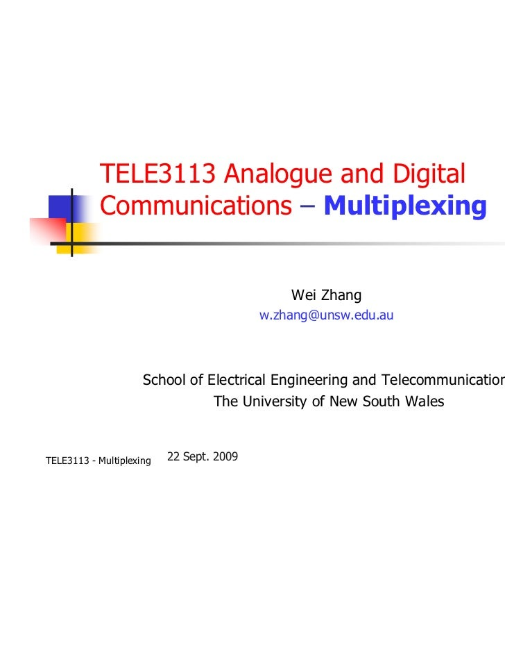 TELE3113 Analogue and Digital           Communications – Multiplexing                                              Wei Zha...