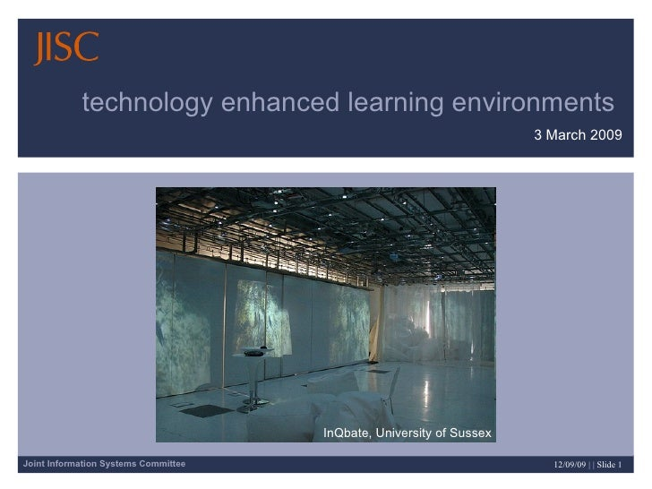 technology enhanced learning environments  3 March 2009 InQbate, University of Sussex