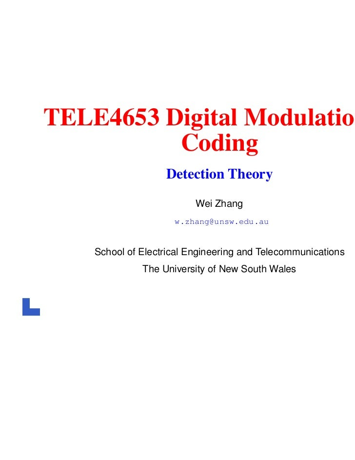 TELE4653 Digital Modulation &          Coding                   Detection Theory                          Wei Zhang       ...