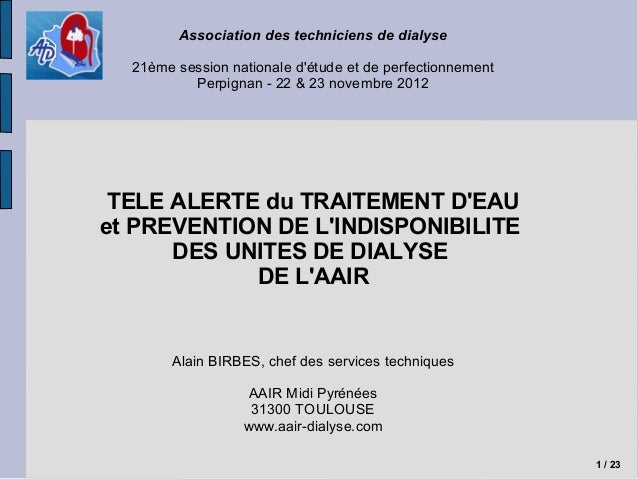 Association des techniciens de dialyse 21ème session nationale d'étude et de perfectionnement Perpignan - 22 & 23 novembre...