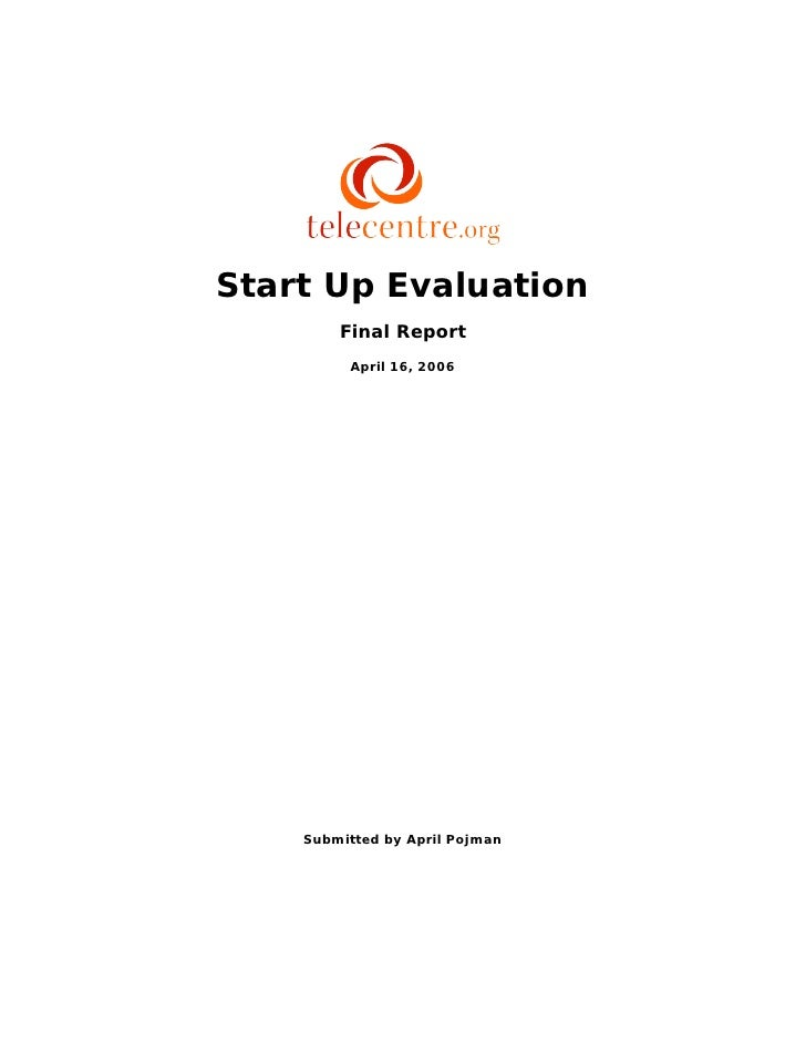 Start Up Evaluation         Final Report          April 16, 2006         Submitted by April Pojman