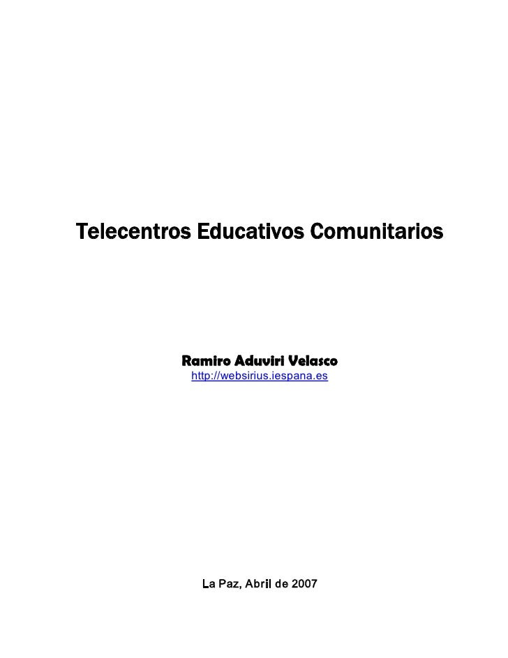 Telecentros Educativos Comunitarios               Ramiro Aduviri Velasco            http://websirius.iespana.es          ...