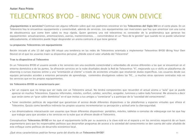 Autor: Paco Prieto  TELECENTROS BYOD – BRING YOUR OWN DEVICE ¿Equipamientos o servicios? Continuo con alguna reflexión sobr...