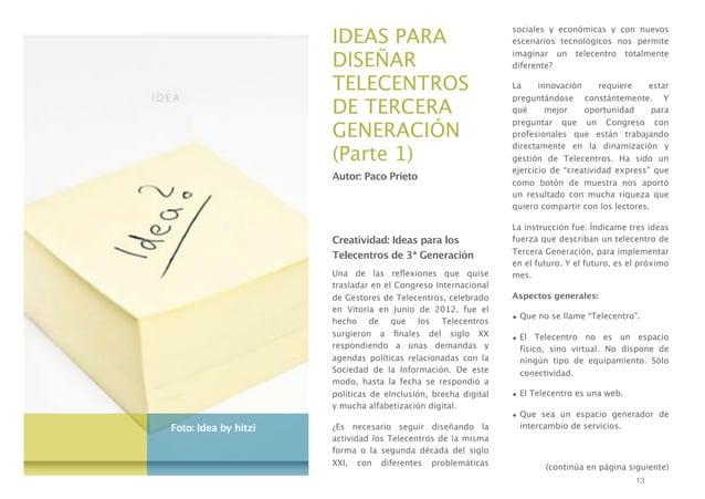 IDEAS PARA DISEÑAR TELECENTROS DE TERCERA GENERACIÓN (Parte 1) Autor: Paco Prieto  Creatividad: Ideas para los Telecentros...