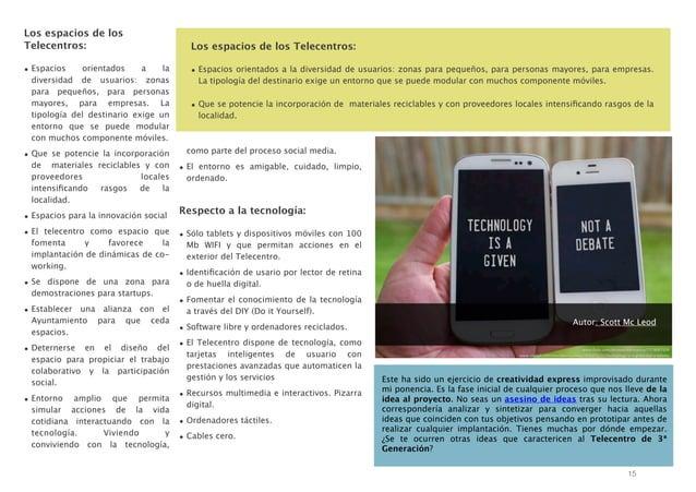 Los espacios de los Telecentros: orientados a la • Espacios diversidad de usuarios: zonas para pequeños, para personas may...