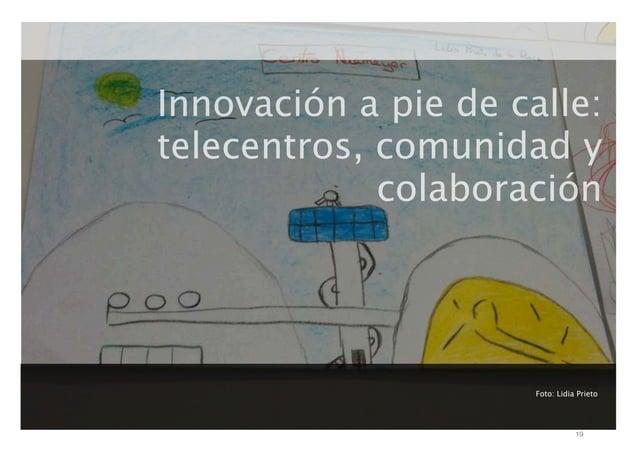 Innovación a pie de calle: telecentros, comunidad y colaboración  Foto: Lidia Prieto  19