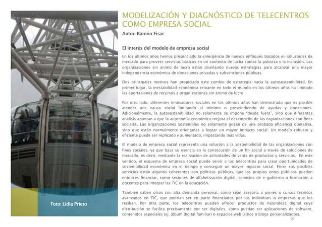 MODELIZACIÓN Y DIAGNÓSTICO DE TELECENTROS COMO EMPRESA SOCIAL Autor: Ramón Fisac El interés del modelo de empresa social E...