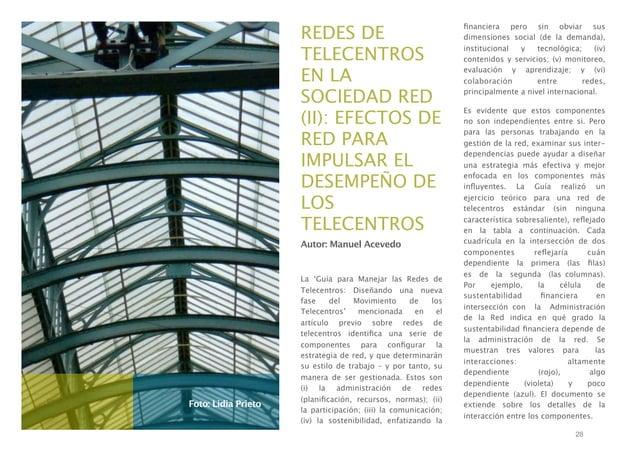 REDES DE TELECENTROS EN LA SOCIEDAD RED (II): EFECTOS DE RED PARA IMPULSAR EL DESEMPEÑO DE LOS TELECENTROS Autor: Manuel A...