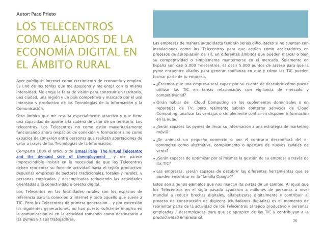 Autor: Paco Prieto  LOS TELECENTROS COMO ALIADOS DE LA ECONOMÍA DIGITAL EN EL ÁMBITO RURAL Ayer publiqué: Internet como cr...