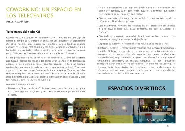 COWORKING: UN ESPACIO EN LOS TELECENTROS  • Realizan descripciones de espacios público que están evolucionando como por ej...