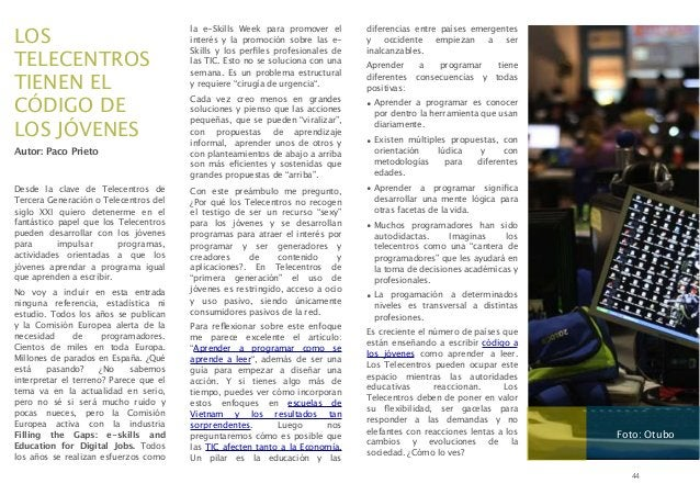 LOS TELECENTROS TIENEN EL CÓDIGO DE LOS JÓVENES Autor: Paco Prieto  Desde la clave de Telecentros de Tercera Generación o ...