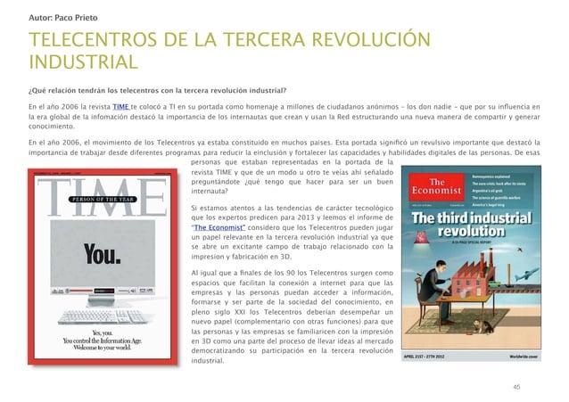 Autor: Paco Prieto  TELECENTROS DE LA TERCERA REVOLUCIÓN INDUSTRIAL ¿Qué relación tendrán los telecentros con la tercera r...
