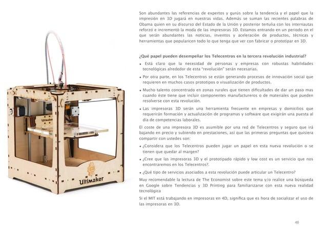 Son abundantes las referencias de expertos y gurús sobre la tendencia y el papel que la impresión en 3D jugará en nuestras...
