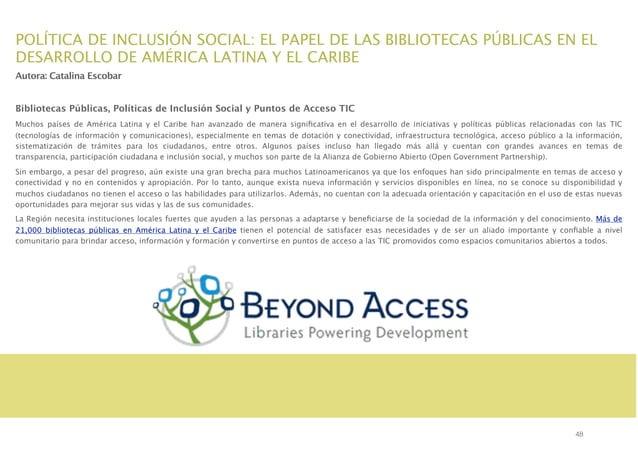 POLÍTICA DE INCLUSIÓN SOCIAL: EL PAPEL DE LAS BIBLIOTECAS PÚBLICAS EN EL DESARROLLO DE AMÉRICA LATINA Y EL CARIBE Autora: ...