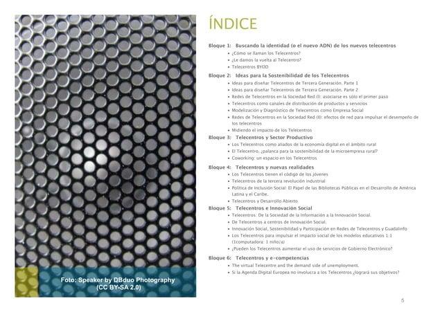 ÍNDICE Bloque 1: Buscando la identidad (o el nuevo ADN) de los nuevos telecentros • ¿Cómo se llaman los Telecentros? • ¿Le...