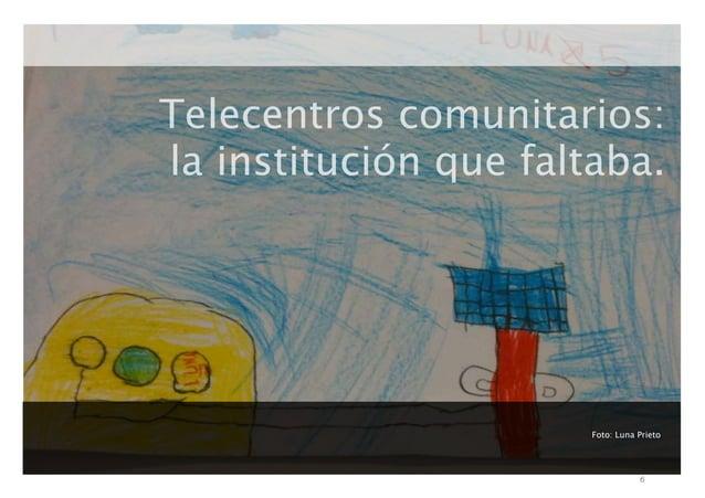 Telecentros comunitarios: la institución que faltaba.  Foto: Luna Prieto  6