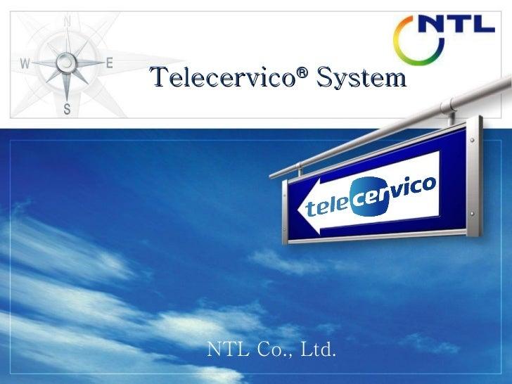 NTL Co., Ltd. Telecervico ®  System