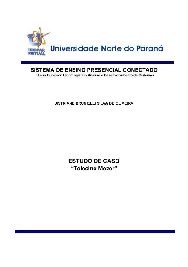 SISTEMA DE ENSINO PRESENCIAL CONECTADO Curso Superior Tecnologia em Análise e Desenvolvimento de Sistemas JISTRIANE BRUNIE...