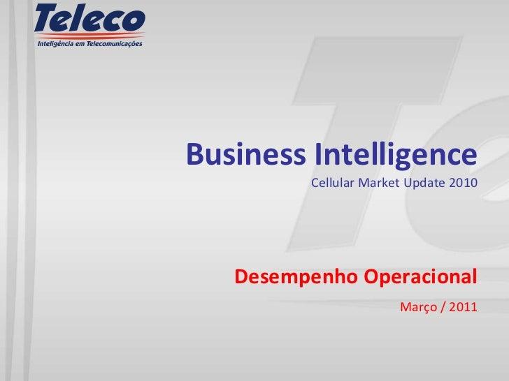 Business IntelligenceCellular Market Update 2010<br />Desempenho Operacional<br />Março / 2011<br />