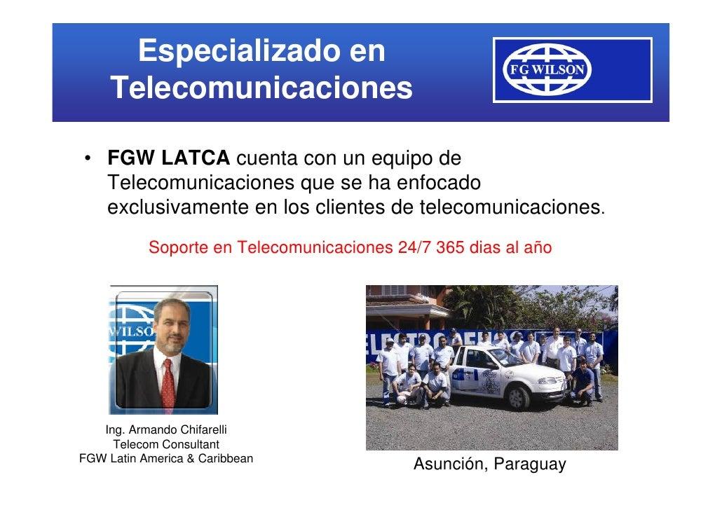 Especializado en      Telecomunicaciones  • FGW LATCA cuenta con un equipo de   Telecomunicaciones que se ha enfocado   ex...