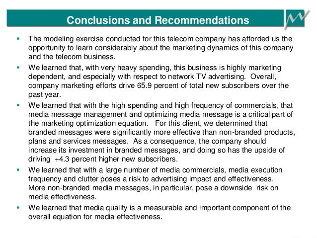 Conclusions and Recommendations  The modeling exercise conducted for this telecom company has afforded us the opportunity...