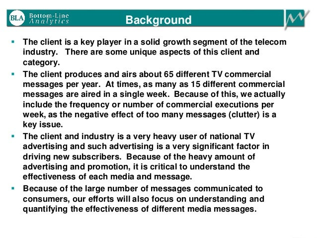 Background  The client is a key player in a solid growth segment of the telecom industry. There are some unique aspects o...