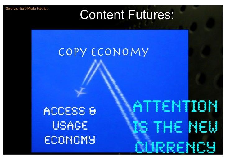 Gerd Leonhard Media Futurist                                   Content Futures:                                 Copy Econo...